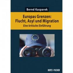 Europas Grenzen: Flucht,...